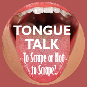 Creative Dental Solutions explain the importance of tongue scraping for Bangor, ME